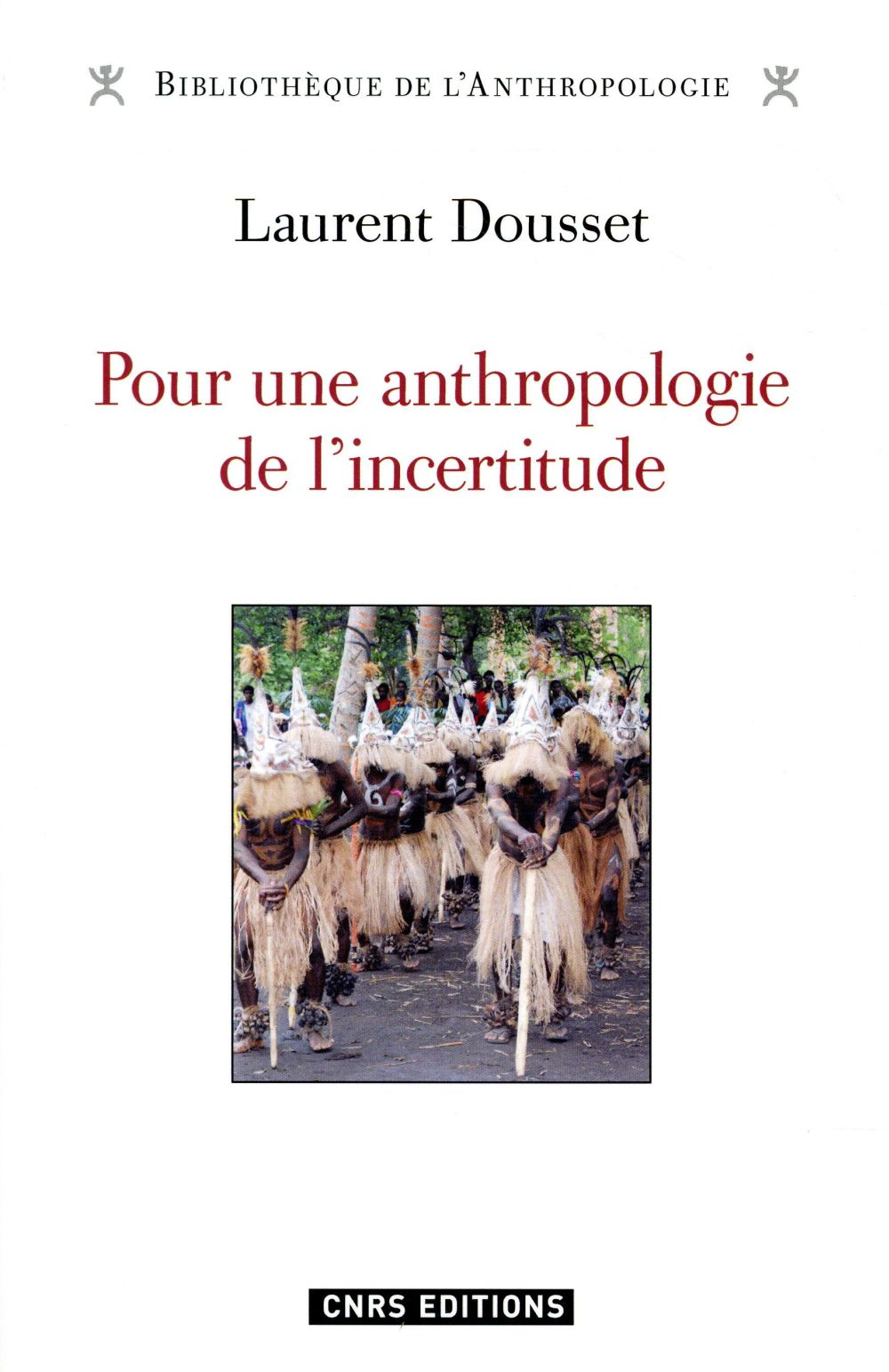POUR UNE ANTHROPOLOGIE DE L'INCERTITUDE